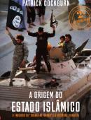 """A Origem do Estado Islâmico - O Fracasso da """"Guerra ao Terror"""" e a ascensão jihadista"""
