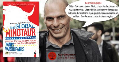Yanis Varoufakis assina com Autonomia Literária. Em breve, mais um best-seller em nosso catálogo
