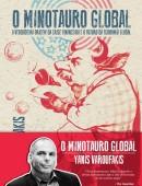 O Minotauro global - A verdadeira origem da crise financeira e o futuro da economia global