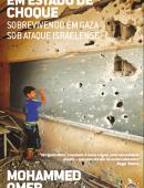 Em estado de choque - sobrevivendo em Gaza sob o ataque israelense