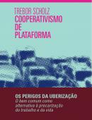 Cooperativismo de Plataforma: os perigos da uberização